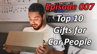 Episode007 - Top 10 Gifts for Car People