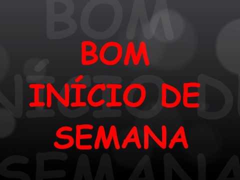 BOM INICIO DE SEMANA