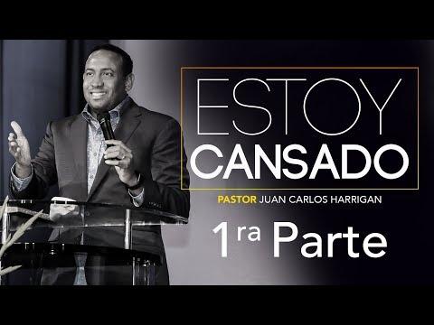 ESTOY CANSADO 1ra Parte | Pastor Juan Carlos Harrigan |