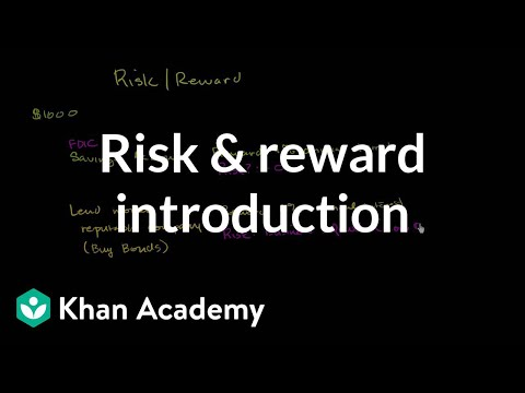 Risk and reward introduction | Finance & Capital Markets | Khan Academy