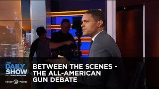The All-American Gun Debate - Between the Scenes: The Daily Show