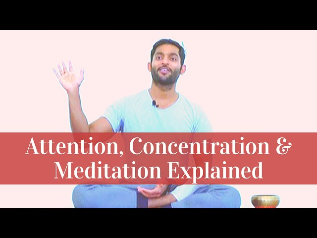Attention, Concentration & Meditation Explained | Dhyanse