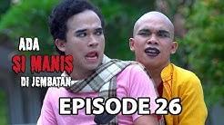 Amoy dan Omay Akur? - Ada Si Manis Di Jembatan Episode 26 Part 1