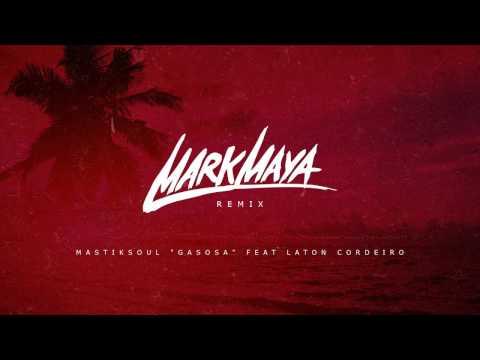 """Mastiksoul """"Gasosa"""" Feat Laton Cordeiro (Mark Maya Remix)"""