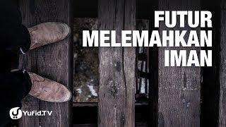 Video Apakah Futur Termasuk Lemahnya Iman? - Ustadz Abdullah Taslim download MP3, 3GP, MP4, WEBM, AVI, FLV September 2018