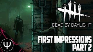 Dead by Daylight — First Impressions — Part 2 — Survive the Night!