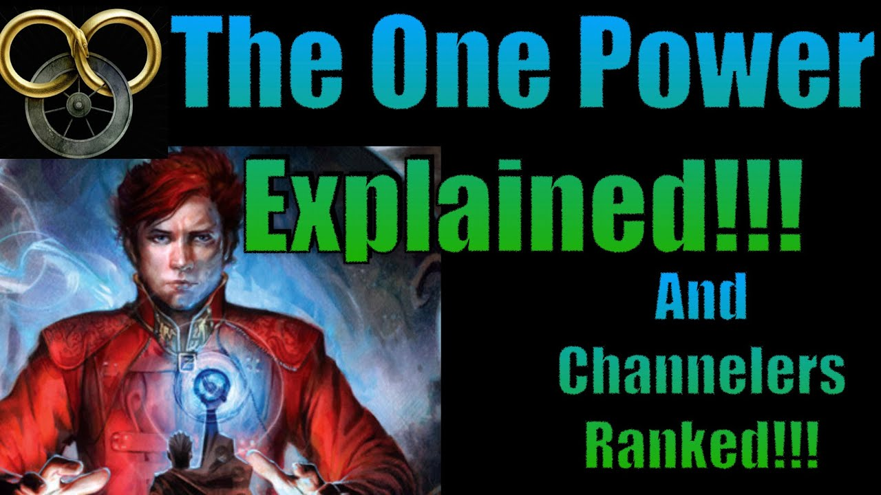 The One Power Explained!!!