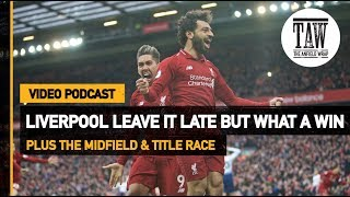 Baixar Liverpool Leave It Late But What A Win | Free Podcast