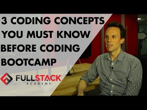 3 Coding Concepts You Must Know Before Coding Bootcamp with Fullstack Academy