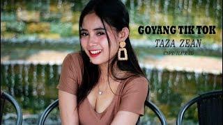 TAZA ZEAN  GOYANG TIK TOK (OFFICIAL VIDEO)