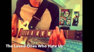 The Loved Ones Who Hate Us - Handguns (Guitar Cover)
