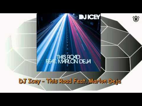 DJ Icey - This Road Feat Marlon Deja (Original Mix)