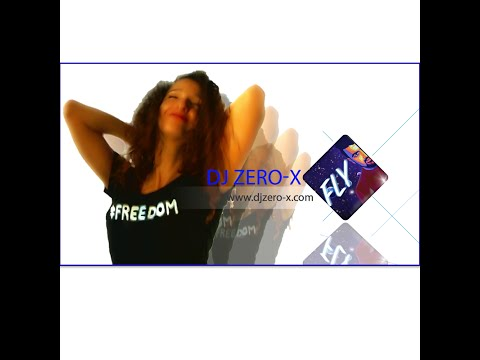 Dj Zero-x  FLY ( Official Video )