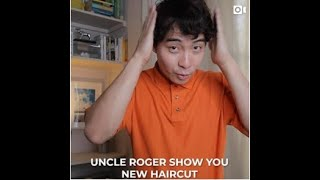 Uncle Roger Show You New Haircut