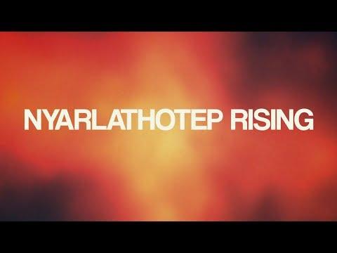 Nyarlathotep Rising
