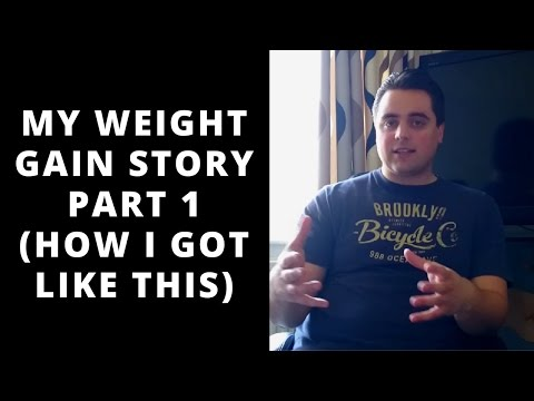 My Weight Gain Story Part 1 (How I Got Like This)