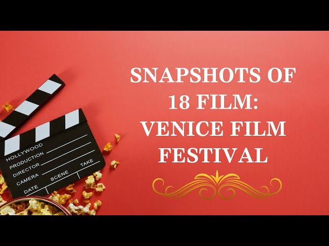 SNAPSHOTS OF 18 FILMS VENICE FILM FESTIVAL 2020