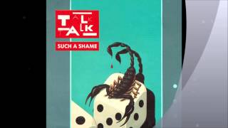 "TALK TALK - ""Such A Shame"" - U.S. Remix - Long Version"