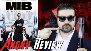 Men in Black International Angry Movie Review