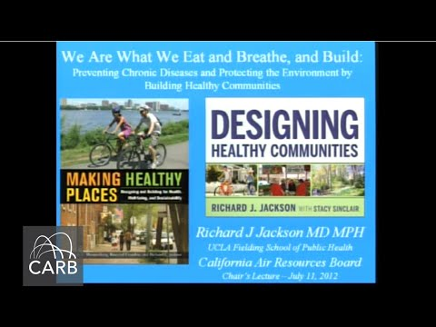 Chair's Lecture Series: We Are What We Eat And Breathe, And Build