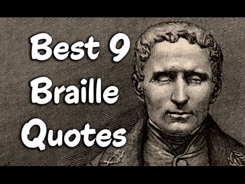 Best 9 Braille Quotes The Inventor Of A System Of