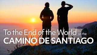 A Camino de Santiago Story: To The End of the World