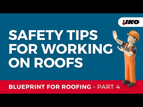 IKO Blueprint for Roofing Part 4 - Safety