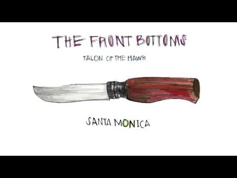 The Front Bottoms - Santa Monica (Official)