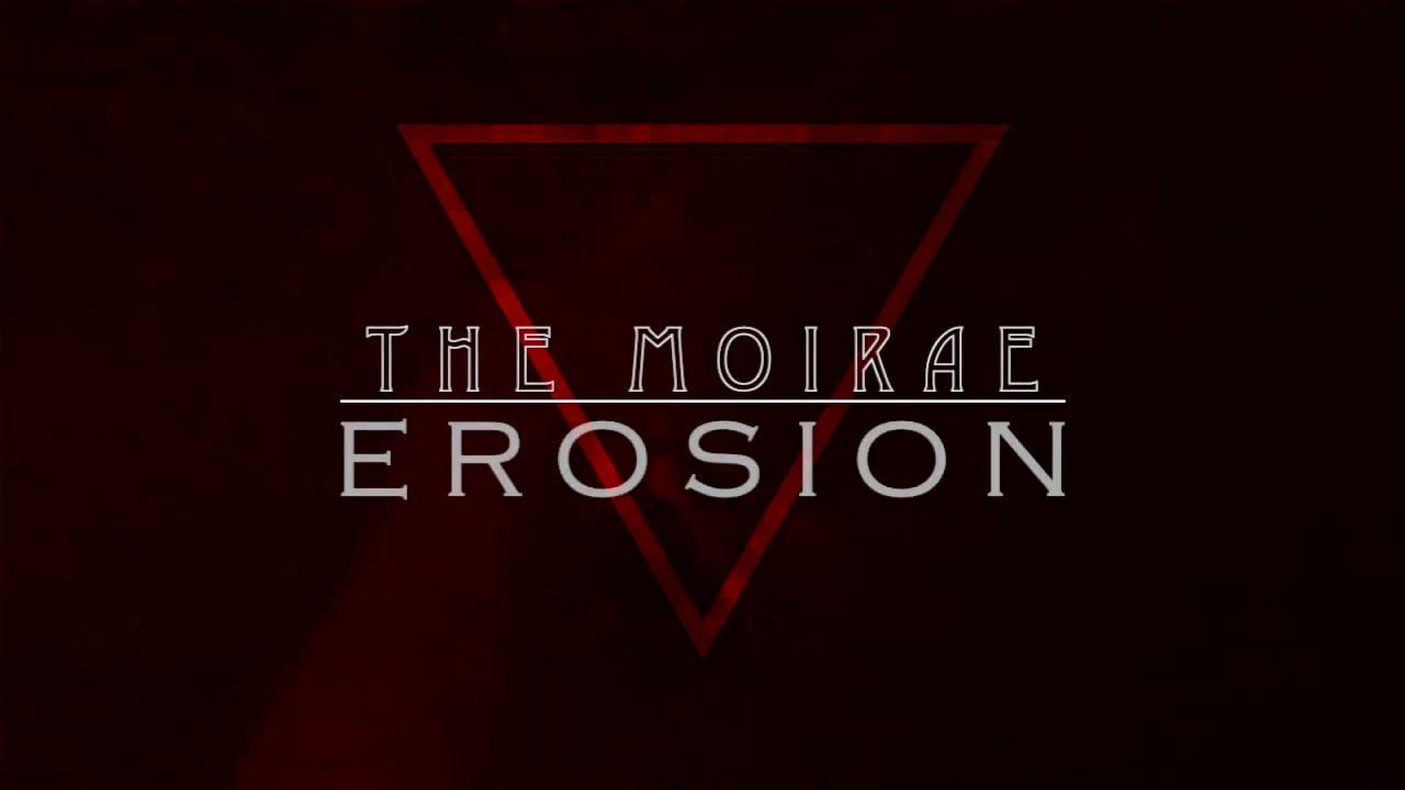 The Moirae - EROSION