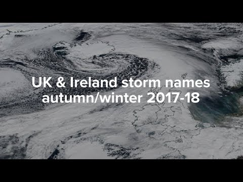 UK and Ireland storm names for autumn/winter 2017-18