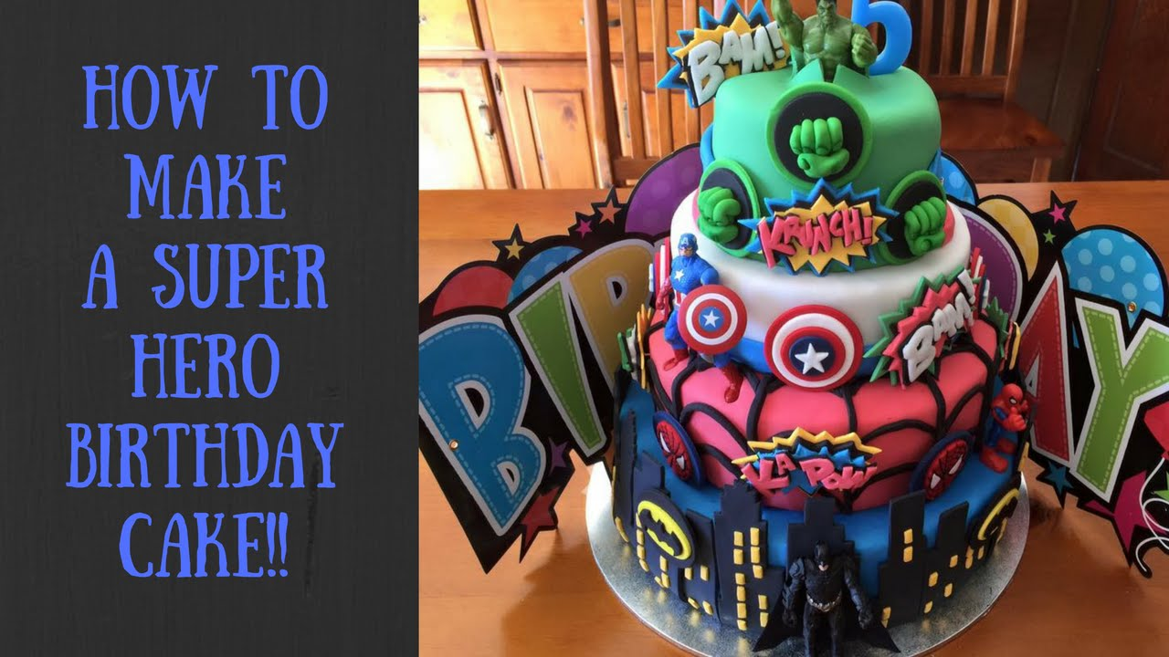 How To Make A Superhero Birthday Cake Youtube