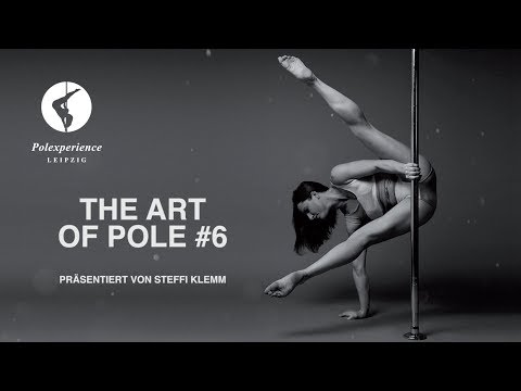 The Art of Pole Vol. 6 - POLE DANCE (Polexperience Leipzig)