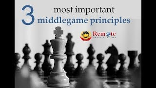3 most important middlegame principles