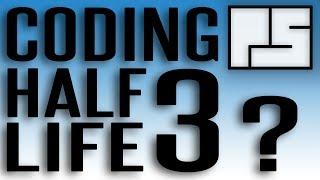 LET'S CODE: Half Life 3