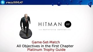 """Hitman GO: Definitive Edition - Game-Set-Match """"All Objectives in the Chapter 1"""" (Trophy Guide)"""