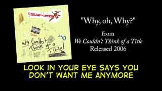 Why, Oh, Why + LYRICS [Official] by PSYCHOSTICK