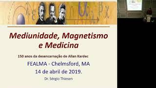 Sergio Thiesen- Mediunidade, Magnetismo e Medicina