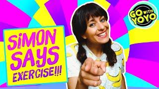 SIMON SAYS EXERCISE! Easy Fitness for Kids! | Go with YoYo