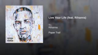 Live Your Life Feat. Rihanna