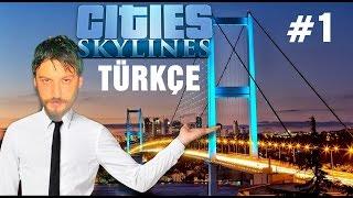 Cities Skylines Türkçe | İlk Yerleşim | Bölüm 1
