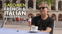 Esa-Pekka Salonen on Italian and French Masterpieces