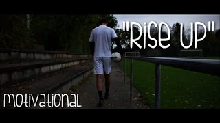 "● Motivational Football Video 2016 ● ""RISE UP"" ●   