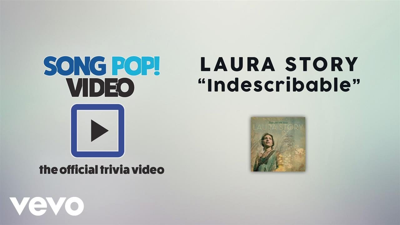 Laura Story - Indescribable (Official Trivia Video)