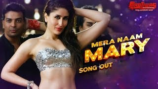 Mera Naam Mary | Video Song Out  | Brothers | Kareena Kapoor,Sidharth Malhotra
