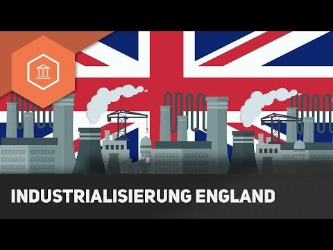 Industrialisierung / Industriellen Revolution: England als Mutterland der Industrialisierung