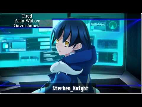 Tired - Alan Walker Gavin James Nightcore