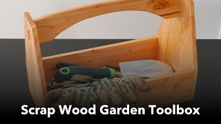Making A Scrap Wood Garden Toolbox
