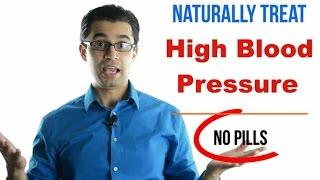 No Pills!! Naturally Treat High Blood Pressure NOW