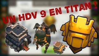 CLASH OF CLANS - Je Passe Titan En HDV 9 !