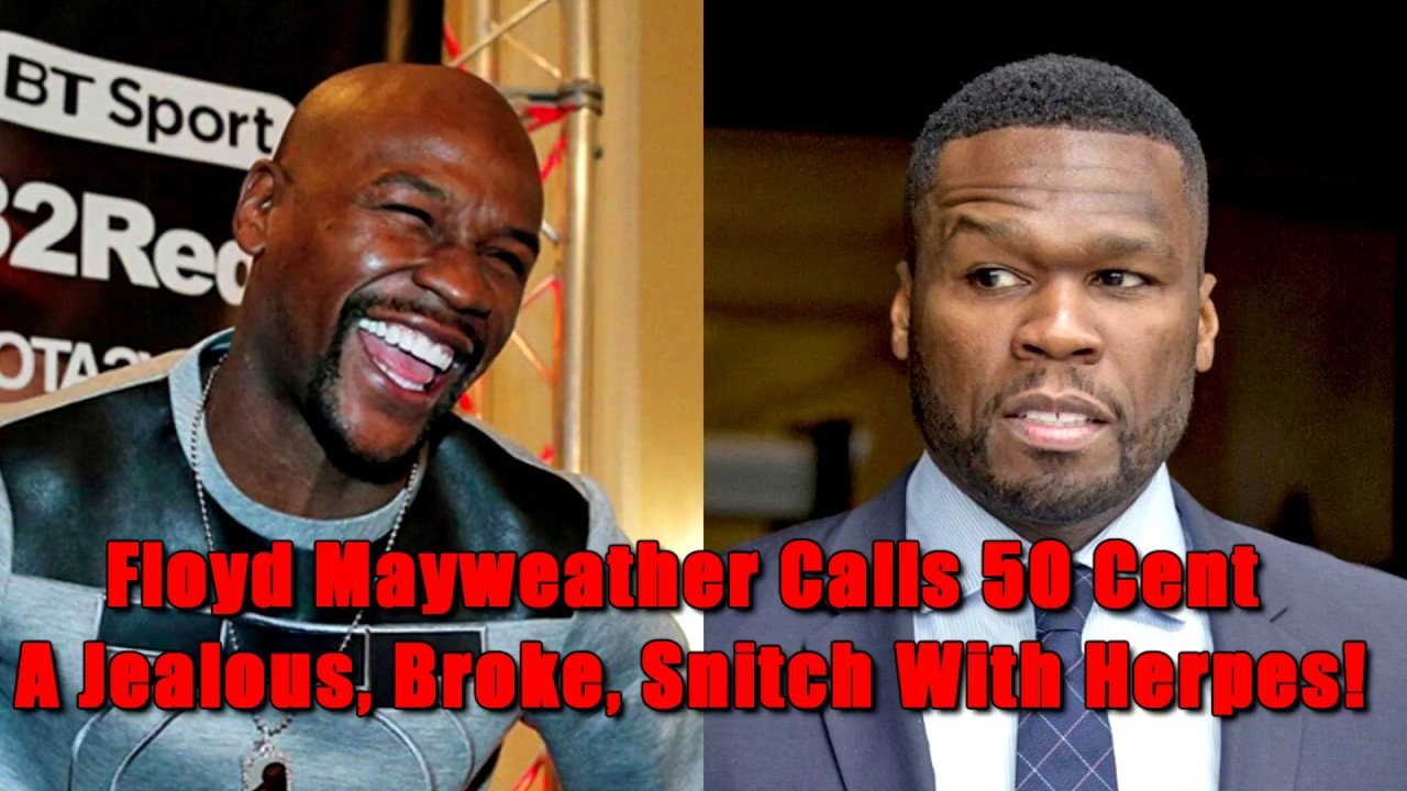 Floyd Mayweather Calls 50 Cent A Jealous, Broke, Snitch With Herpes!